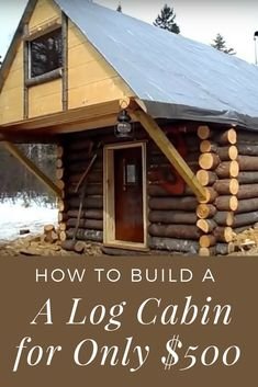 How to Build a Log Cabin for Only $500 - Many of us dream of being able to live in our own cozy cabin in the woods. One man was able to build his own tiny retreat for only $500. Tiny Cabin Plans, Diy Log Cabin, How To Build A Log Cabin, Building A Cabin, Log Cabin Homes, Cozy Cabin, Tiny Cabins, Cheap Log Cabins, Small Log Cabin Kits