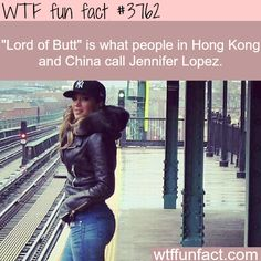 Jennifer Lopez Ised Lord Of Butt In China Fun Facts Odd Facts Crazy