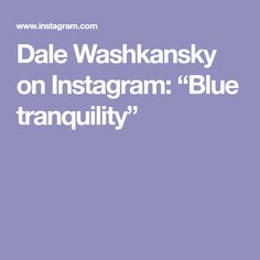 "Dale Washkansky on Instagram: ""Blue tranquility"" Pictures, Blue, Instagram, Photos, Grimm"