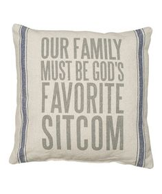 Natural 'Our Family Must Be God's Favorite Sitcom' Pillow