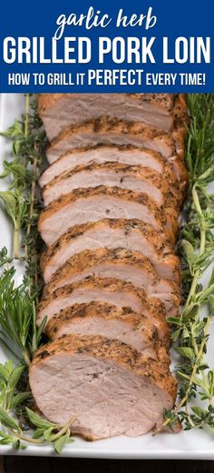Grilled pork loin perfectly every time! This easy grill method for pork makes this garlic and herb pork loin tender and moist every single time! via @crazyforcrust