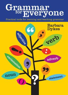 Grammar for Everyone: Practical Tools for Learning and Teaching Grammar ~ Paperback / softback ~ Barbara Dykes English Grammar Book, English Grammar Worksheets, English Book, English Lessons, English Vocabulary, Teaching English, Learn English, English Tips, English Language