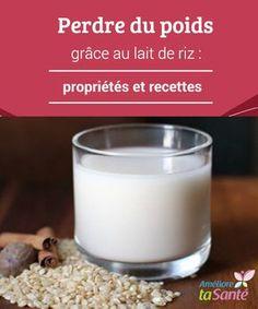 Perdre du #poids grâce au lait de riz : propriétés et recettes   Les #laits végétaux sont à la mode. Et non, ce n'est pas un simple caprice passager. Ces #boissons naturelles sont un excellent remplacement du #lait de vache.