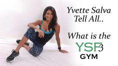Yvette Salva Tell All - What is the YSF3 Gym