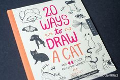 20 Ways to Draw a Cat and 44 Other Awesome Animals: A Sketchbook for Artists, Designers, and Doodlers by Parka81, via Flickr