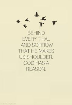 Behind every trial and sorrow that He makes us shoulder, God has a reason. - Khaled Hosseini, A Thousand Splendid Suns Sun Quotes, Quotes To Live By, Love Quotes, Inspirational Quotes, Ap Literature, Literature Quotes, Khaled Hosseini Quotes, Favorite Book Quotes, Religion