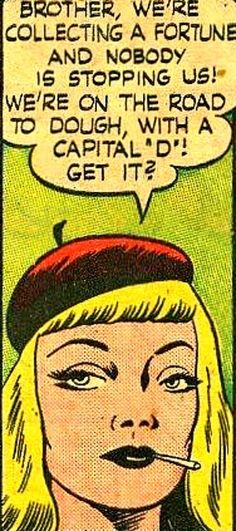 """Comic Girls Say.. """" Brother we're collecting a fortune and nobody is stopping us, we're on the road to dough ,with a capital D. Get it ? """"   #comic #popart #vintage"""