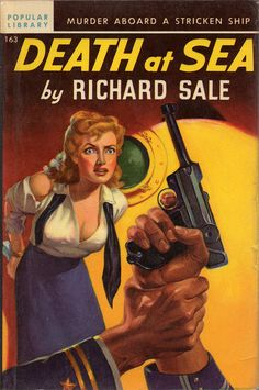 Death at Sea novel by Richard Sale 1948 pulp cover art woman dame captive hostage kidnap tied bound man gun pistol Luger danger rescue ship porthole