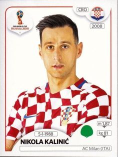 panini 2018 world cup sticker number 329 nikola kalinic World Cup Russia 2018, World Cup 2014, Steven Gerrard, Sport Football, Football Fans, Premier League, Football Updates, Claudio Marchisio, America's Cup