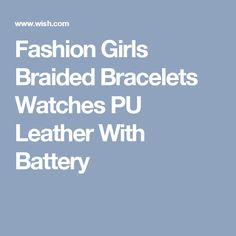Fashion Girls Braided Bracelets Watches PU Leather With Battery