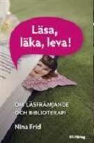 Läsa, läka, leva! : om läsfrämjande och biblioterapi / Nina Frid ... #facklitteratur #läsfrämjande #biblioterapi