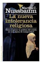 a nueva intolerancia religiosa : cómo superar la política del miedo en una época de inseguridad