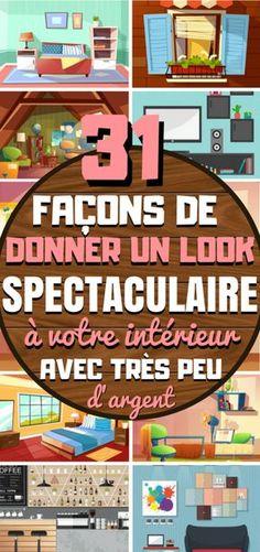 31 Façons de donner un look SPECTACULAIRE à votre intérieur !