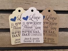 Wedding Gift Tags - Love Is Sweet Thank You For Making Our Day Complete - Wedding Favor Tags - Customizable Personalized (WT1456) by FiendishPaperThingy on Etsy https://www.etsy.com/listing/201755669/wedding-gift-tags-love-is-sweet-thank