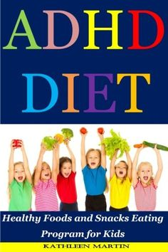 ADHD Diet: Healthy Foods and Snacks Eating Program for Kids >>> Click on the image for additional details. (This is an affiliate link) #healthysnackskidsbook