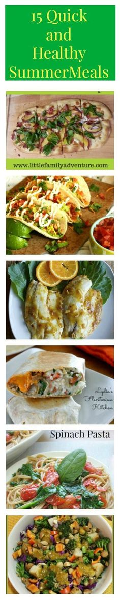 15 Quick and Healthy Summer Meals - Food bloggers' favorite recipes for delicious meals that save time and energy and allow you to enjoy the summer. Family dinner | Kid friendly | Easy family meal | Pizza | Tacos
