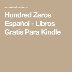 Hundred Zeros Español - Libros Gratis Para Kindle