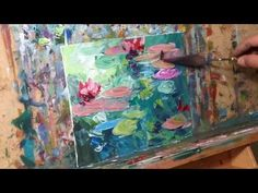 Impressionist Oil Painting Demo Tutorial of Waterlilies - Palette Knife Impasto by JOSE TRUJILLO - YouTube