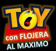 Toy con Flojera al Máximo - Imagenes y Carteles