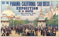 """This is an amazing graphic urging people to """"See the Panama-California-San Diego Exposition in 45 minutes: most interesting motion picture ever made,"""" 1915.  A poster advertising a movie of the 1915 Panama-California Fair, San Diego though the image is of the Panama Pacific International Exposition in San Francisco in 1915."""