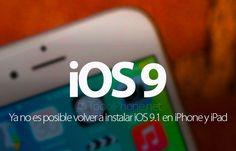 Sabías que Ya no es posible volver a instalar iOS 9.1 en iPhone y iPad