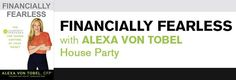 Financially Fearless with Alexa von Tobel House Party