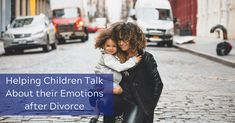 Helping Children Talk About their Emotions after Divorce