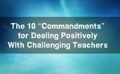 Deal with difficult teachers with these strategies.