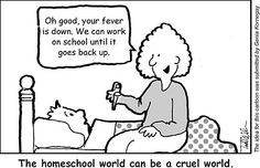 Very funny homeschool cartoon from Todd Wilson.  The funny thing is this has happened to me. :)