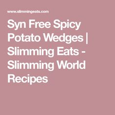 Syn Free Spicy Potato Wedges | Slimming Eats - Slimming World Recipes