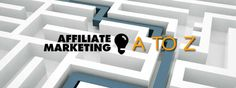 awesome Affiliate Marketing A to Z