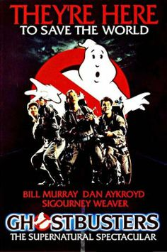 I really like, Ghostbusters.