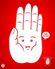 talk to my hand.
