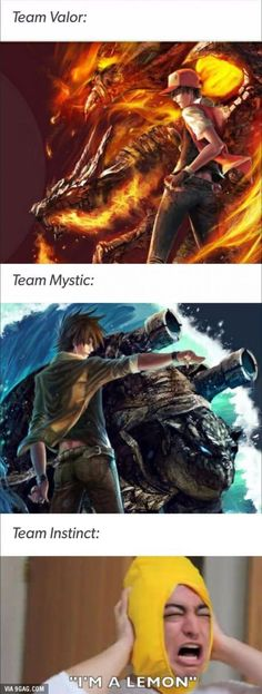 Lol I'm sorry I love team instinct ❤️❤️