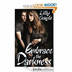 Amazon.com: Embrace the Darkness (Darkness Series) eBook: Lilly Gayle: Kindle Store