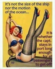 Dump A Day funny quotes, it is not the size of the ship or the motion of the ocean, its whether or not the captain stays in port long enough to get all the passengers off, sexy quotes - Dump A Day