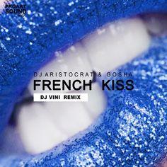 DJ Aristocrat & Gosha - French Kiss (DJ Vini Remix) by Proartsound Music   Free Listening on SoundCloud