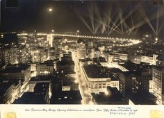 San Francisco Bay Bridge Opening Celebration as viewed from Four Fifty Sutter. Nov. 12, 1936. San Francisco History Center, San Francisco Public Library via Flickr.