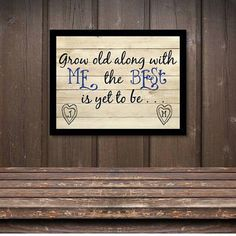 Grow Old With Me The Best Is Yet To Be Sign  by StudioEGifts  #fiancegift #growoldalongwithmethebestisyettobe #valentinegift