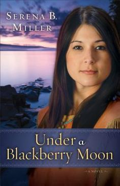 Under a Blackberry Moon (Michigan Northwoods, #3) Just a few days after she gave birth alone in the northwoods, a recently widowed young Chippewa woman stumbled into a nearby lumber camp in search of refuge from the winter snows. Come summer, it is clear that Moon Song cannot stay among the rough-and-tumble world of white lumbermen, and so the camp owner sends Skypilot, his most trusted friend, to accompany her on the long and treacherous journey back to her people.