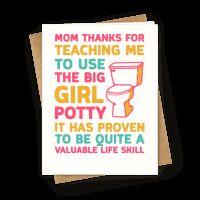 Mom Thanks For Teaching Me To Use The Big Girl Potty Greetingcard