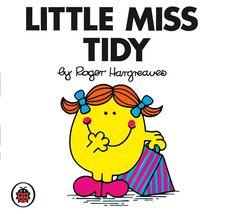 Buy Little Miss Tidy Mr Men and Little Miss by Roger Hargreaves at Mighty Ape NZ. The Mr Men and Little Miss series of titles now feature spine art. Collect the 33 Little Miss titles so the spine art reveals a picture when all title. Little Miss Characters, Little Miss Books, Mr Men Little Miss, Cartoon Characters, Miss Title, Petite Miss, Mr Men Books, Little Miss Sunshine, Reading Levels