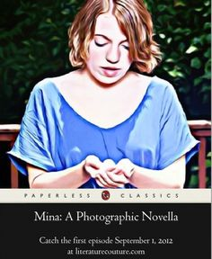 """""""Mina: A Photographic Novella"""" is live! New episodes posted daily at http://literaturecouture.com/mina"""