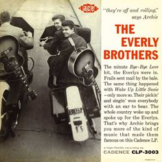 The Everly Brothers....
