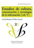 Estudios de cultura, comunicación y tecnologías de información. Vol V