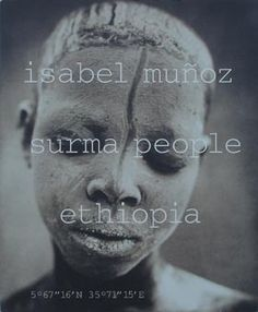 Isabel Munoz / Surma People Ethiopia