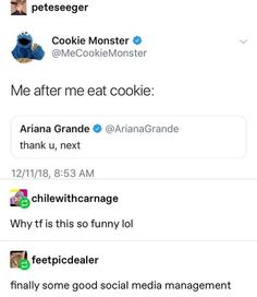 FL peteseeger Me after me eat cookie: Ariana Grande 0 thank u, next 8153 AM Why tf is this so funny IoI finally some good social media management - iFunny :) Stupid Funny Memes, Haha Funny, Funny Posts, Funny Quotes, Funny Stuff, Funny Things, Random Stuff, Thats The Way, Humor