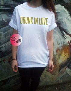 DRUNK IN LOVE gold beyonce yonce jay z tshirt by ZEEFACTORYTEES, £8.99