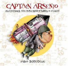(leprechaun stories for kids)Captain Arsenio: Inventions and (Mis)adventures in Flight Books For Boys, Childrens Books, Leprechaun Story, Love Machine, Picture Story, Picture Books, Stem Science, Fiction And Nonfiction, Children's Literature