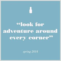 Look for adventure around every corner Essie Nail Polish, Nail Polish Designs, Nail Trends, Spring Colors, Pretty Nails, You Nailed It, Adventure, Corner, Cute Nails